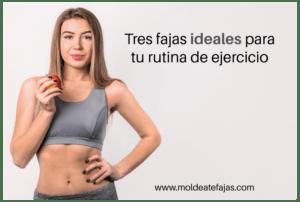 TRES FAJAS PARA TU RUTINA DE EJERCICIO
